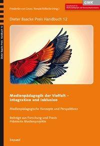 Medienpädagogik der Vielfalt - Integration und Inklusion