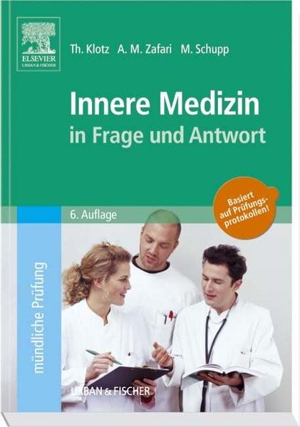Innere Medizin in Frage und Antwort: Fragen und Fallgeschichten zur Vorbereitung auf mündliche Prüf
