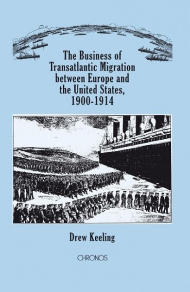 The Business of Transatlantic Migration between Europe and the United States, 1900-1914