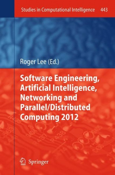 Software Engineering, Artificial Intelligence, Networking and Parallel/Distributed Computing 2012