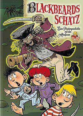 Blackbeards Schatz: Eine Piratengeschichte mit den Abrafaxen - Schuber, Jens U.