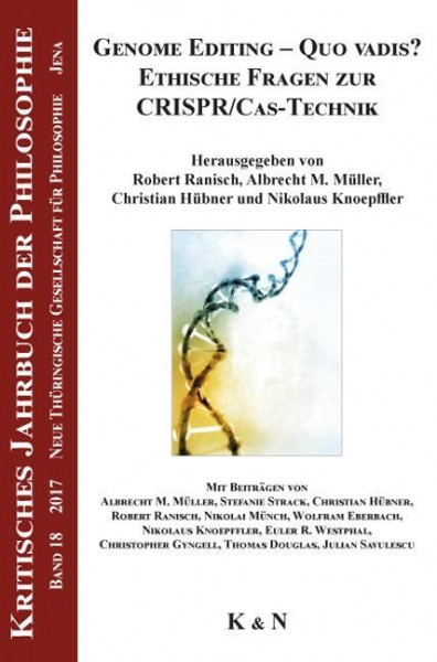 Genome Editing - Quo vadis? Ethische Fragen zur CRISPR/Cas-Technik