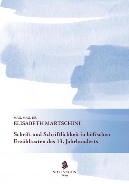 Schrift und Schriftlichkeit in höfischen Erzähltexten des 13. Jahrhunderts.