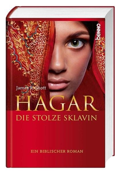Hagar, die stolze Sklavin: Ein biblischer Roman