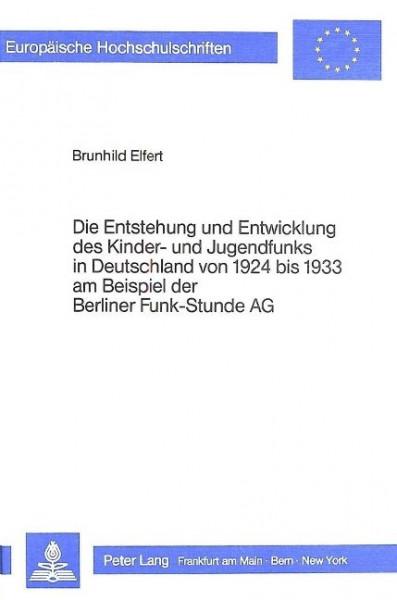 Die Entstehung und Entwicklung des Kinder- und Jugendfunks in Deutschland von 1924 bis 1933 am Beisp