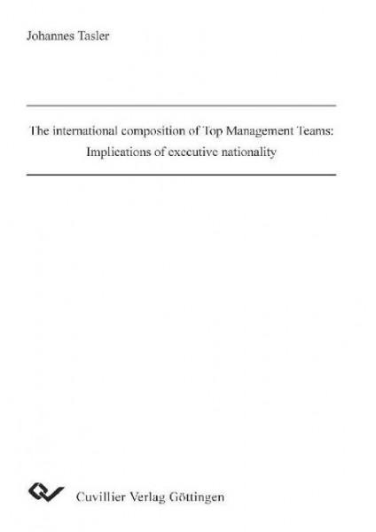 The international composition of Top Management Teams: Implications of executive nationality