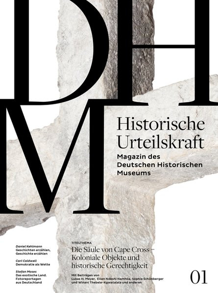 Historische Urteilskraft 01: Magazin des Deutschen Historischen Museums