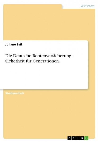 Die Deutsche Rentenversicherung. Sicherheit für Generationen