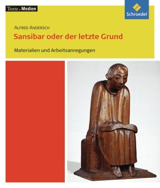 Texte.Medien / Klassische und moderne Literatur: Texte.Medien: Alfred Andersch: Sansibar oder der le