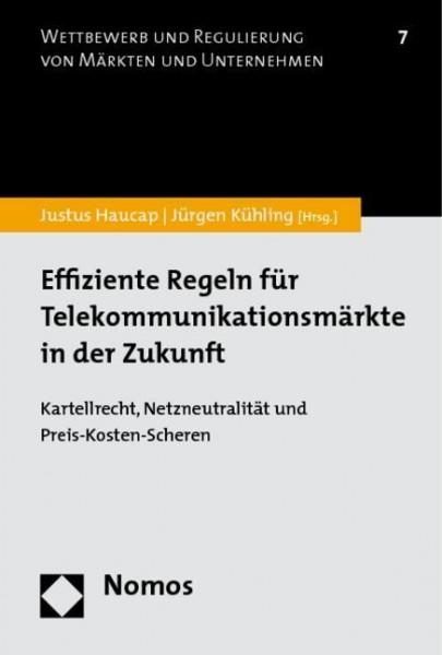Effiziente Regeln für Telekommunikationsmärkte in der Zukunft