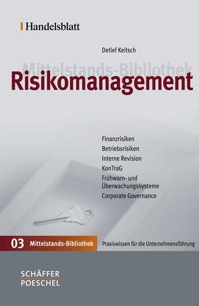 Handelsblatt Mittelstands-Bibliothek. Gesamtwerk in 12 Bänden / Risikomanagement