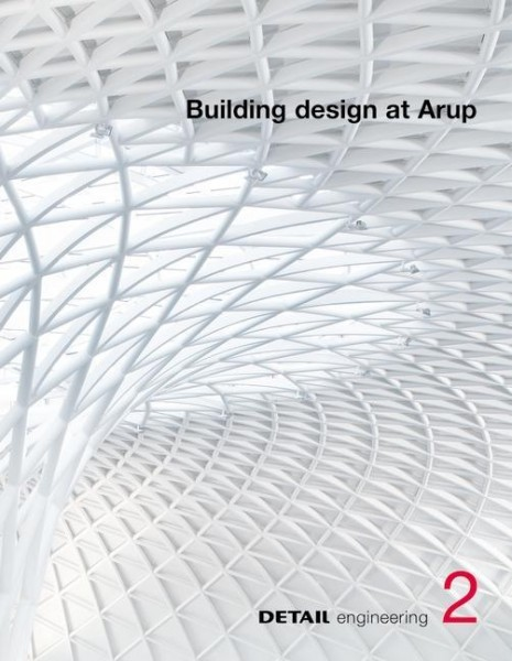 DETAIL engineering 2: Building Design at Arup