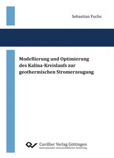 Modellierung und Optimierung des Kalina-Kreislaufs zur geothermischen Stromerzeugung