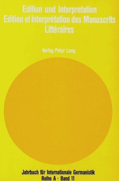 Edition und Interpretation. Edition Et Interpretation Des Manuscrits Litteraires: Akten des mit Unte
