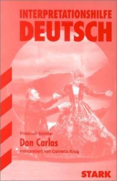 Interpretationshilfe Deutsch: Interpretationen - Deutsch Schiller: Don Carlos