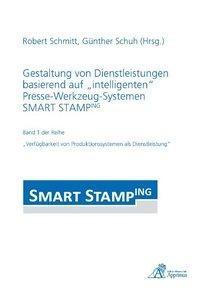 """Gestaltung von Dienstleistungen basierend auf """"intelligenten"""" Presse-Werkzeug-Systemen SMART STAMPIN"""