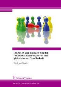 Inklusion und Exklusion in der funktional differenzierten und globalisierten Gesellschaft