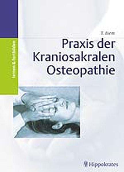 Praxis der Kraniosakralen Osteopathie