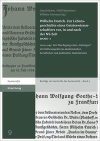 Wilhelm Emrich. Zur Lebensgeschichte eines Geisteswissenschaftlers vor, in und nach der NS-Zeit. Ban