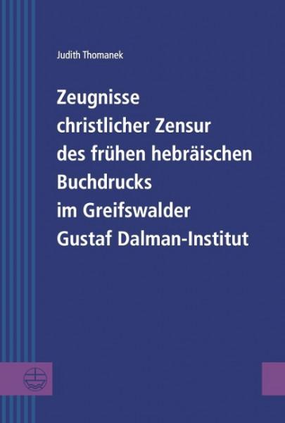 Zeugnisse christlicher Zensur des frühen hebräischen Buchdrucks im Greifswalder Gustaf Dalman-Instit