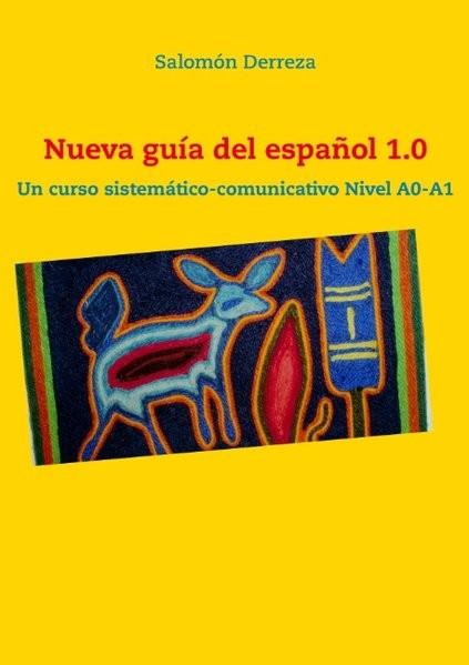 Nueva guía del español 1.0: Un curso sistemático-comunicativo Nivel A0-A1