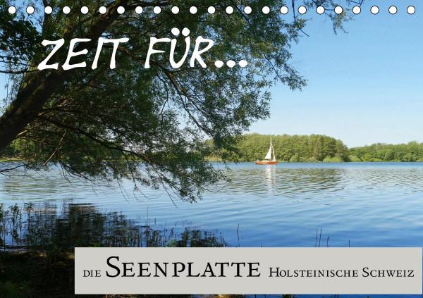 Zeit für... die Seenplatte Holsteinische Schweiz (Tischkalender 2020 DIN A5 quer)