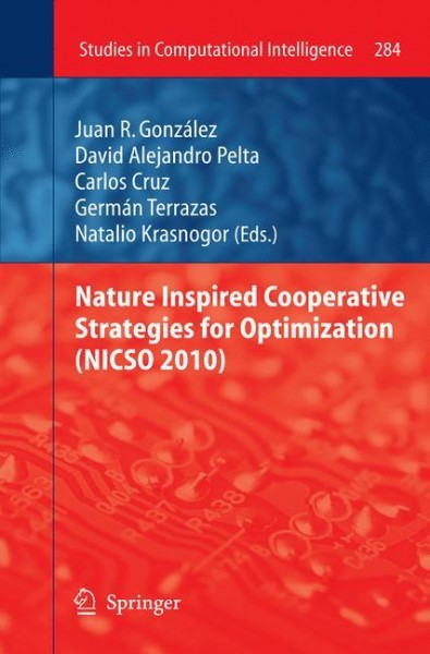 Nature Inspired Cooperative Strategies for Optimization (NICSO 2010)