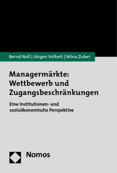 Managermärkte: Wettbewerb und Zugangsbeschränkungen