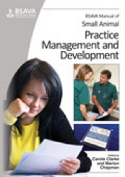 BSAVA Manual of Small Animal Practice Management and Development (BSAVA - British Small Animal Veter
