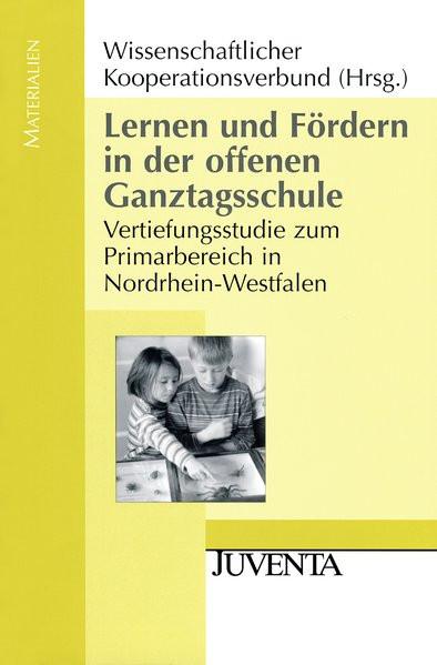 Lernen und Fördern in der offenen Ganztagsschule: Vertiefungsstudie zum Primarbereich in Nordrhein-W