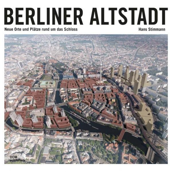 Berliner Altstadt: Neue Orte und Plätze rund um das Schloss
