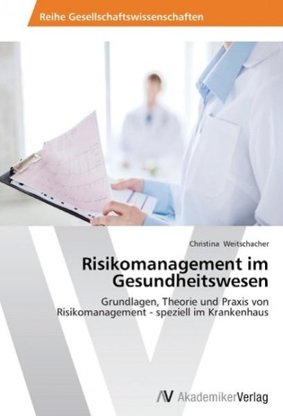Risikomanagement im Gesundheitswesen