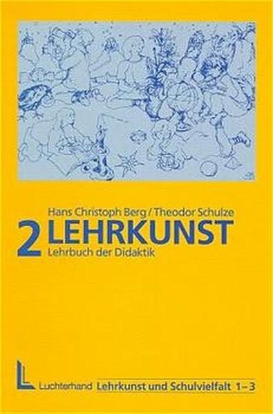 Lehrkunst und Schulvielfalt, 3 Bde, Bd.2, Lehrkunst
