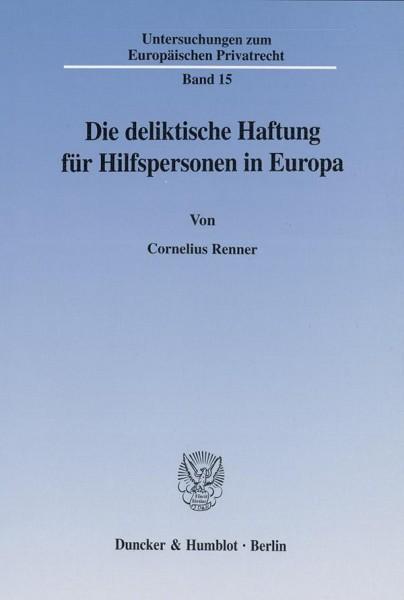 Die deliktische Haftung für Hilfspersonen in Europa