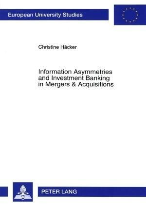 Information Asymmetries and Investment Banking in Mergers & Acquisitions