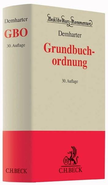 Grundbuchordnung: mit dem Text der Grundbuchverfügung und weiterer Vorschriften (Beck'sche Kurz-Komm