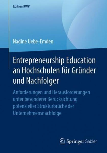 Entrepreneurship Education an Hochschulen für Gründer und Nachfolger
