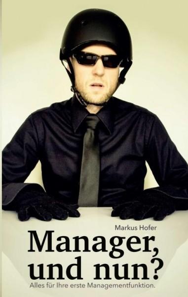 Manager, und nun?