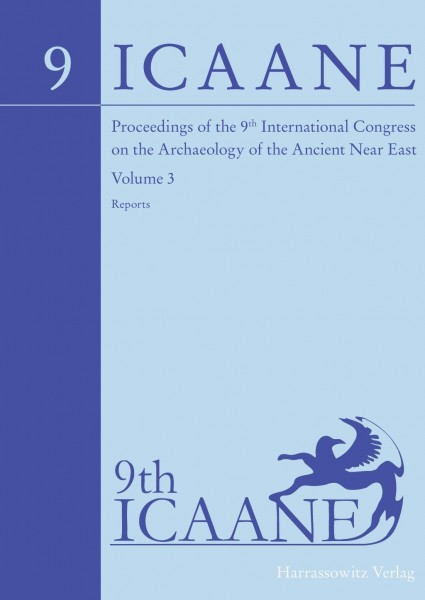 Proceedings of the 9th International Congress on the Archaeology of the Ancient Near East