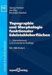 Topographie und Morphologie funktionaler Edelstahloberflächen