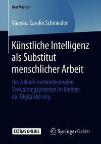Künstliche Intelligenz als Substitut menschlicher Arbeit