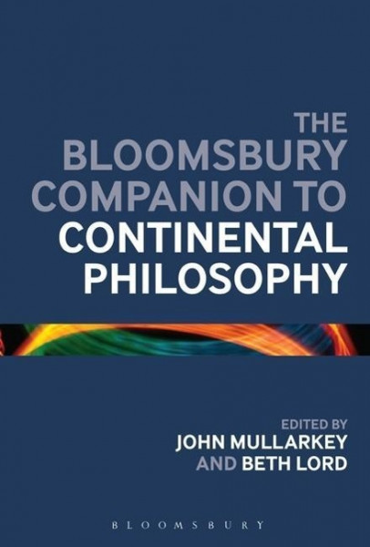 The Bloomsbury Companion to Continental Philosophy