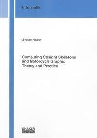 Computing Straight Skeletons and Motorcycle Graphs: Theory and Practice