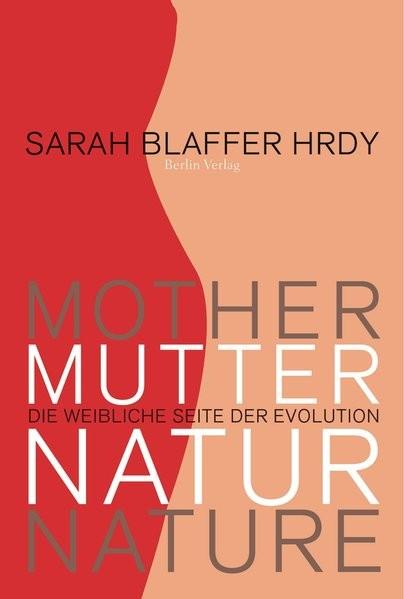 Mutter Natur: Die weibliche Seite der Evolution