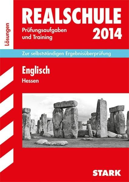 Abschluss-Prüfungsaufgaben Realschule Hessen / Lösungen zu Englisch 2014