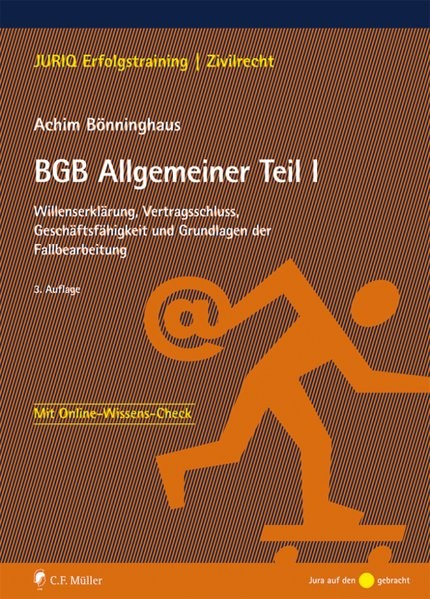BGB Allgemeiner Teil I: Willenserklärung, Vertragsschluss, Geschäftsfähigkeit und Grundlagen der Fal