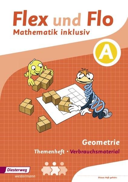 Flex und Flo Mathematik inklusiv. Arbeitsheft Geometrie A