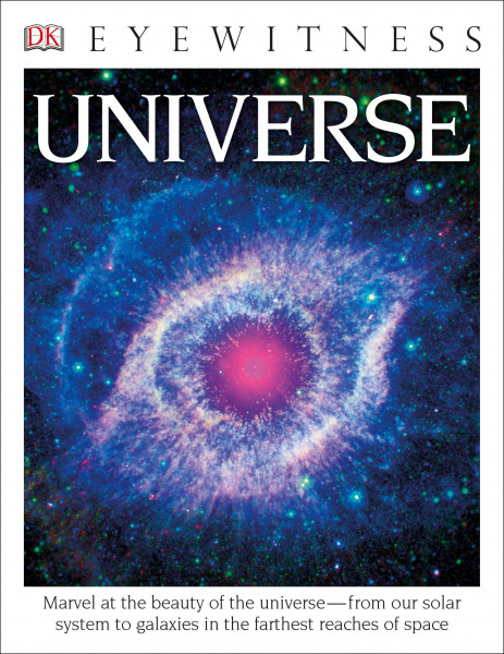 DK Eyewitness Books: Universe: Marvel at the Beauty of the Universe from Our Solar System to Galaxie