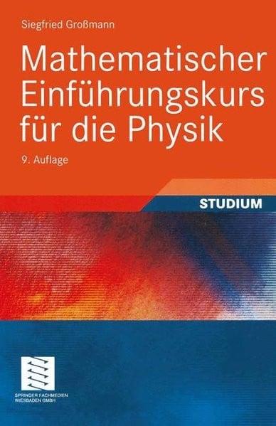Mathematischer Einführungskurs für die Physik (Teubner Studienbücher Physik)
