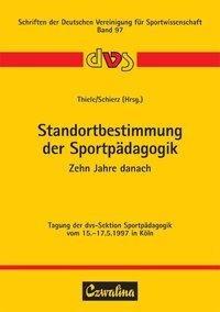 Standortbestimmung der Sportpädagogik - Zehn Jahre danach
